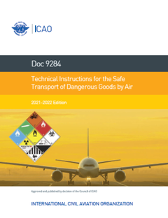 Technical Instructions for the Safe Transport of Dangerous Goods By Air 2021-2022 (Doc 9284)