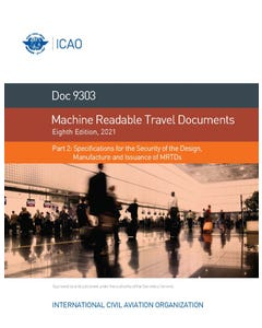 Machine Readable Travel Documents - Part 2 - Specifications for the Security of the Design, Manufacture and Issuance of MRTDs (Doc 9303-2)