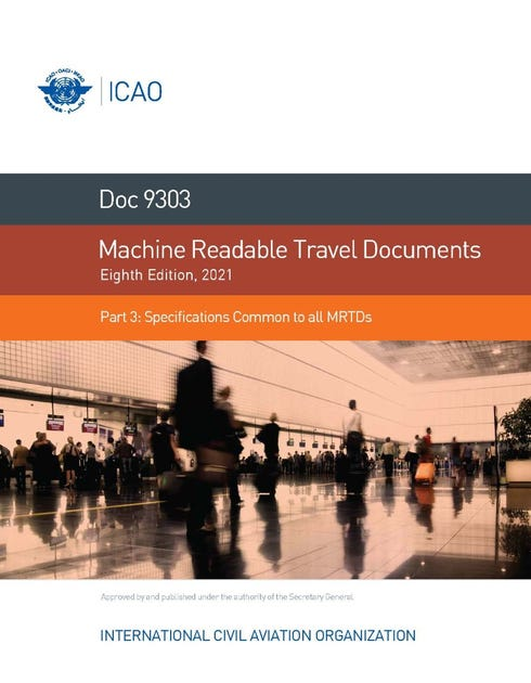 Machine Readable Travel Documents - Part 3 - Specifications Common to all MRTDs (Doc 9303-3)