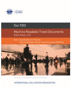 Machine Readable Travel Documents - Part 6 - Specifications for TD2 Size Machine Readable Official Travel Documents (MROTDs) (Doc 9303-6)