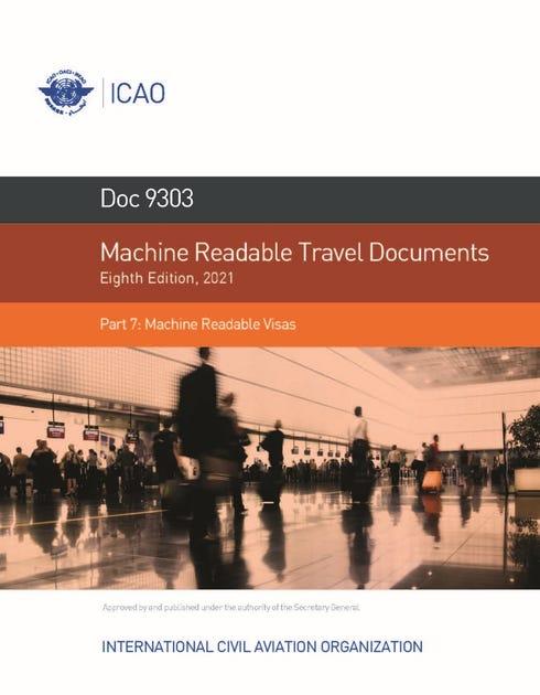 Machine Readable Travel Documents - Part 7 - Machine Readable Visas (Doc 9303-7)