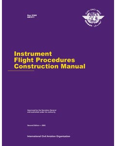 Instrument Flight Procedures Construction Manual (Doc 9368)