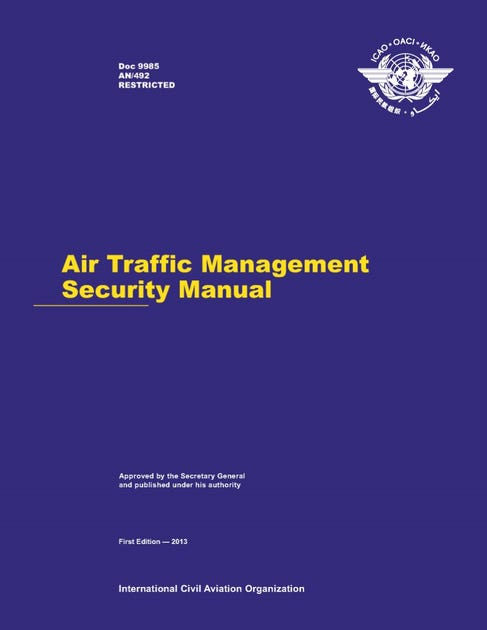 Air Traffic Management Security Manual (Doc 9985 - Restricted)