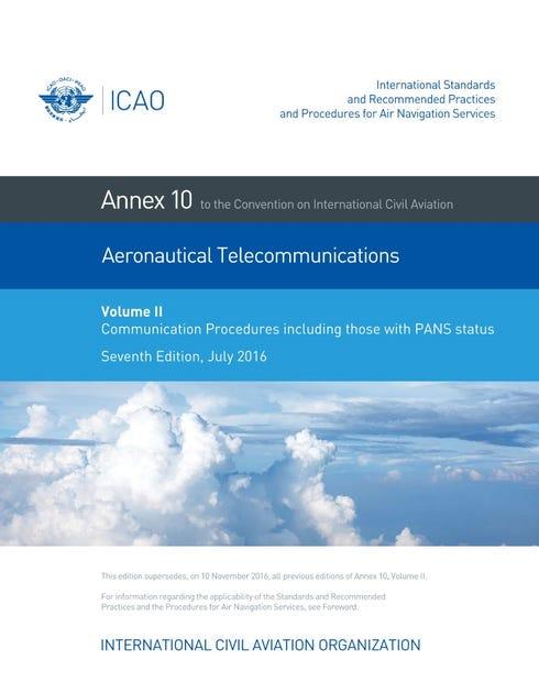 Annex 10 - Aeronautical Telecommunications - Volume II - Communication Procedures including those with PANS status
