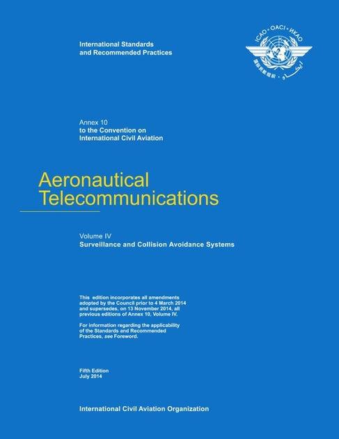 Annex 10 - Aeronautical Telecommunications - Volume IV- Surveillance Radar and Collision Avoidance Systems
