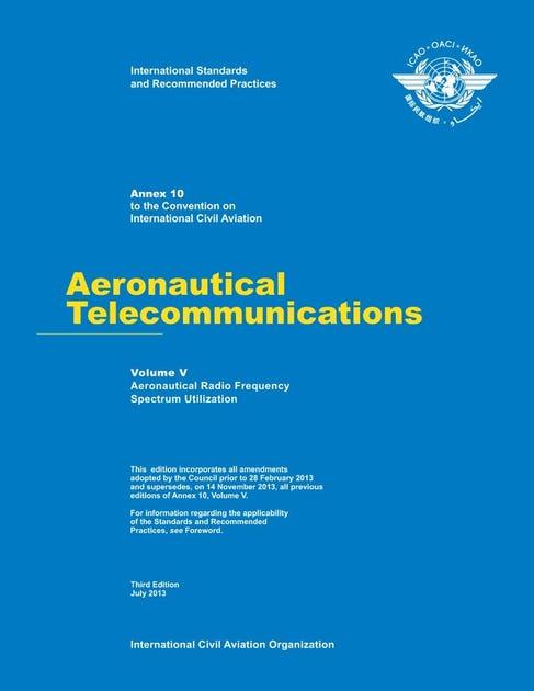 Annex 10 - Aeronautical Telecommunications - Volume V- Aeronautical Radio Frequency Spectrum Utilization
