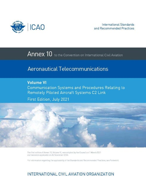 Annex 10 - Aeronautical Telecommunications - Volume VI - Communication Systems and Procedures Relating to Remotely Piloted Aircraft Systems C2 Link