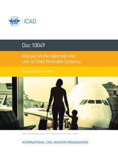 Manual on the Approval and Use of Child Restraint Systems (Doc 10049)