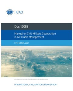 Manual on Civil-Military Cooperation in Air Traffic Management (Doc 10088)