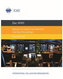 Manual on Flight Crew-Machine Interface Recordings (Doc 10101)