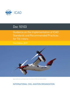 Guidance on the Implementation of ICAO Standards and Recommended Practices for Tilt-rotors (10103)