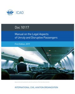 Manual on the Legal Aspects of Unruly and Disruptive Passengers (Doc 10117)