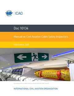 Manual on Civil Aviation Cabin Safety Inspectors (Doc 10134)