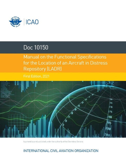 Functional Specifications for the Location of an Aircraft in Distress Repository (LADR) (Doc 10150)