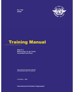 Training Manual - Part F-1 - Meteorology for Air Traffic Controllers and Pilots (Doc 7192 - Part F-1)