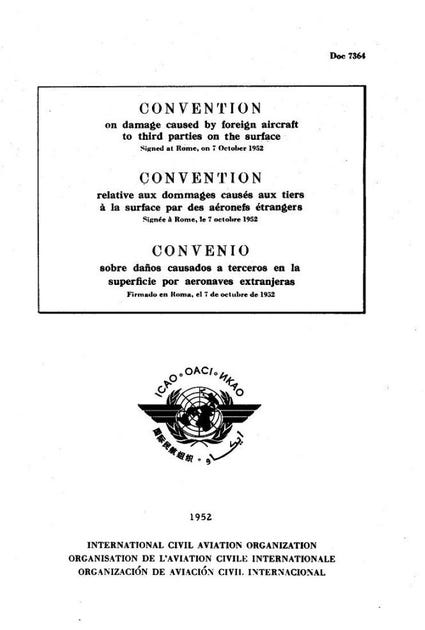 Convention on Damage Caused by Foreign Aircraft to Third Parties on the Surface (Doc 7364)