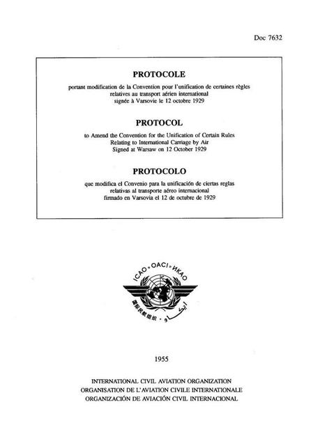 Protocol to Amend the Convention for the Unification of Certain Rules Relating to International Carriage by Air Signed at Warsaw on 12 October 1929 (Doc 7632)