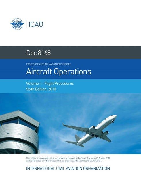 Procedures for Air Navigation Services (PANS) - Aircraft Operations - Volume I Flight Procedures (Doc 8168)