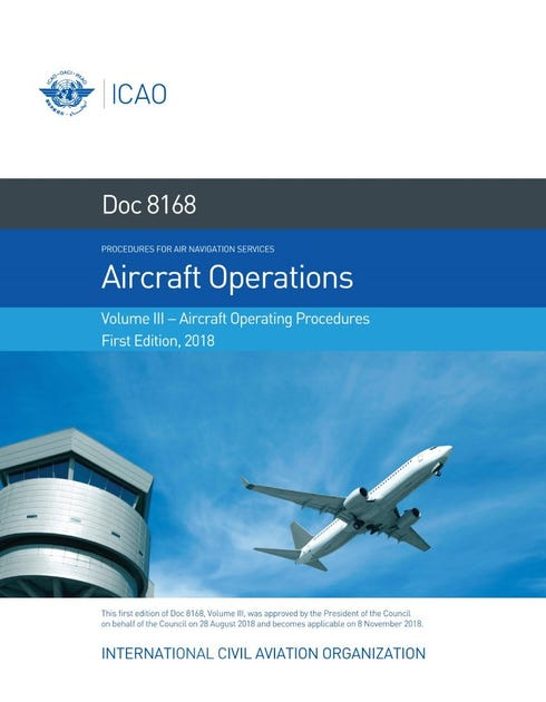 Procedures for Air Navigation Services (PANS) - Aircraft Operations - Volume III - Aircraft Operating Procedures (Doc 8168)