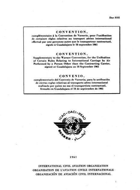 Convention, Supplementary to the Warsaw Convention, for the Unification of Certain Rules Relating to International Carriage by Air Performed by a Person Other than the Contracting Carrier  (Doc 8181)