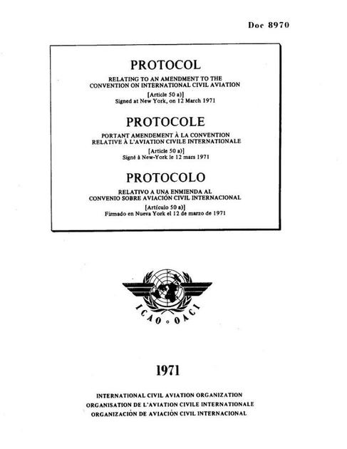 Protocol Relating to an Amendment to the Convention on International Civil Aviation (Article 50(a)) (Doc 8970)
