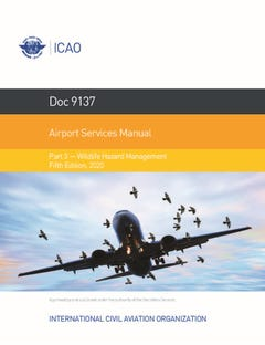 Airport Services Manual - Part III - Wildlife Control and Reduction (Doc 9137P3)