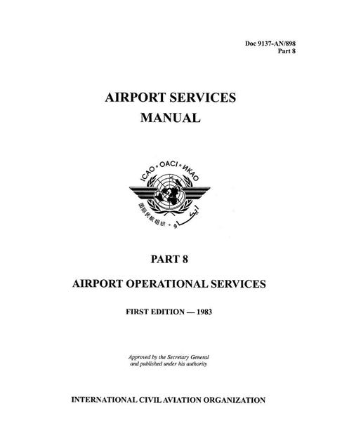 Airport Services Manual - Part VIII - Airport Operational Services  (Doc 9137P8)