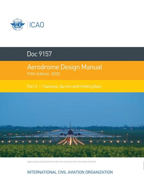 Aerodrome Design Manual - Part 2 - Taxiways, Aprons and Holding Bays  (Doc 9157 - Part 2)