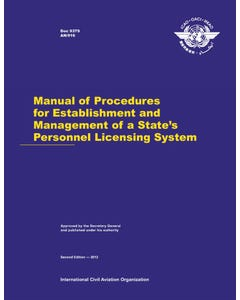 Manual of Procedures for Establishment and Management of a State's Personnel Licensing System (Doc 9379)