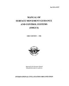 Manual of Surface Movement Guidance and Control Systems (SMGCS)  (Doc 9476)