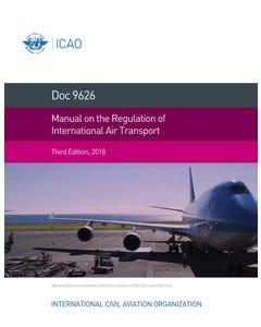 Manual on the Regulation of International Air Transport (Doc 9626)