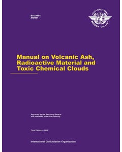 Manual on Volcanic Ash, Radioactive Material and Toxic Chemical Clouds (Doc 9691)