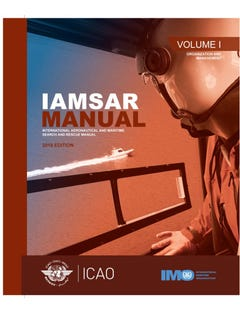 International Aeronautical and Maritime Search And Rescue Manual - Volume I - Organization & Management (Doc 9731-1)