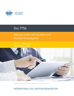Manual of Aircraft Accident and Incident Investigation - Part IV - Reporting (Doc 9756 - Part IV)