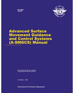 Advance Surface Movement Guidance and Control Systems (A-SMGCS) Manual (Doc 9830)