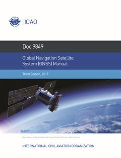 Global Navigation Satellite System (GNSS) Manual - (Doc 9849)