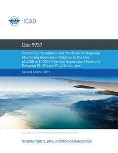 Operating Procedures & Practices for Regional Monitoring Agencies in Relation to the Use of a 300 m (1 000 ft) Vertical Separation Minimum Between FL 290 and FL 410 inclusive (Doc 9937)