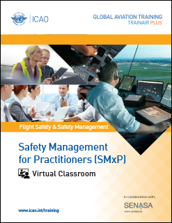 Safety Management for Practitioners (SMxP) - Virtual Classroom