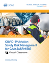 COVID-19 Aviation Safety Risk Management for CAAs (ASRM): Virtual Classroom