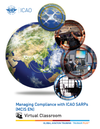 Managing Compliance with ICAO SARPs (MCIS): Virtual Classroom