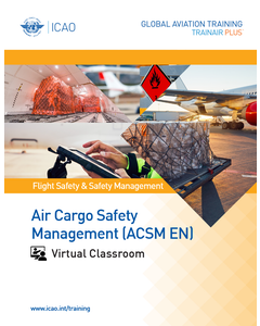 Air Cargo Safety Management (ACSM): Virtual Classroom